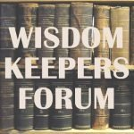 The Wisdom Keepers Forum